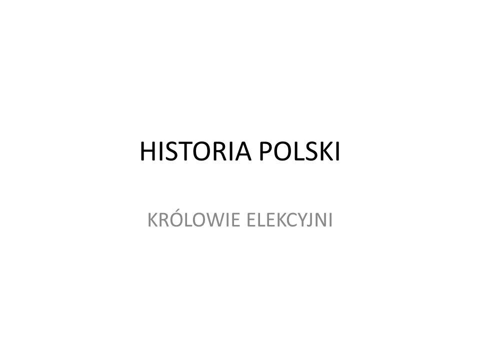 HISTORIA POLSKI KRÓLOWIE ELEKCYJNI