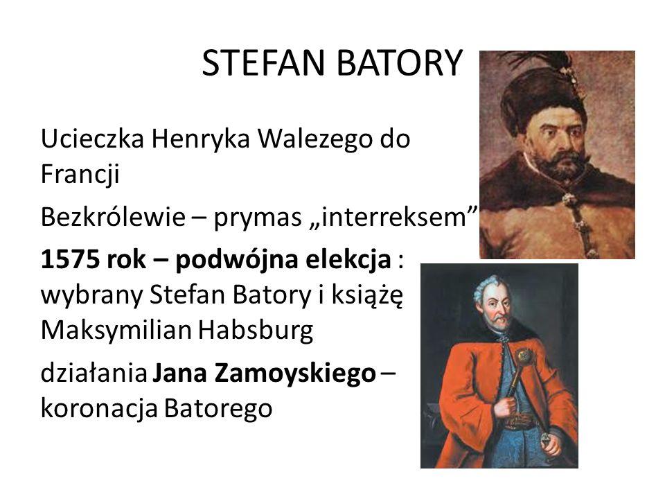 STEFAN BATORY Ucieczka Henryka Walezego do Francji
