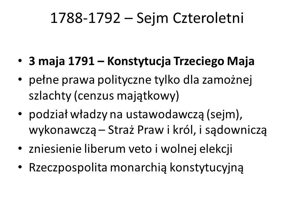1788-1792 – Sejm Czteroletni 3 maja 1791 – Konstytucja Trzeciego Maja