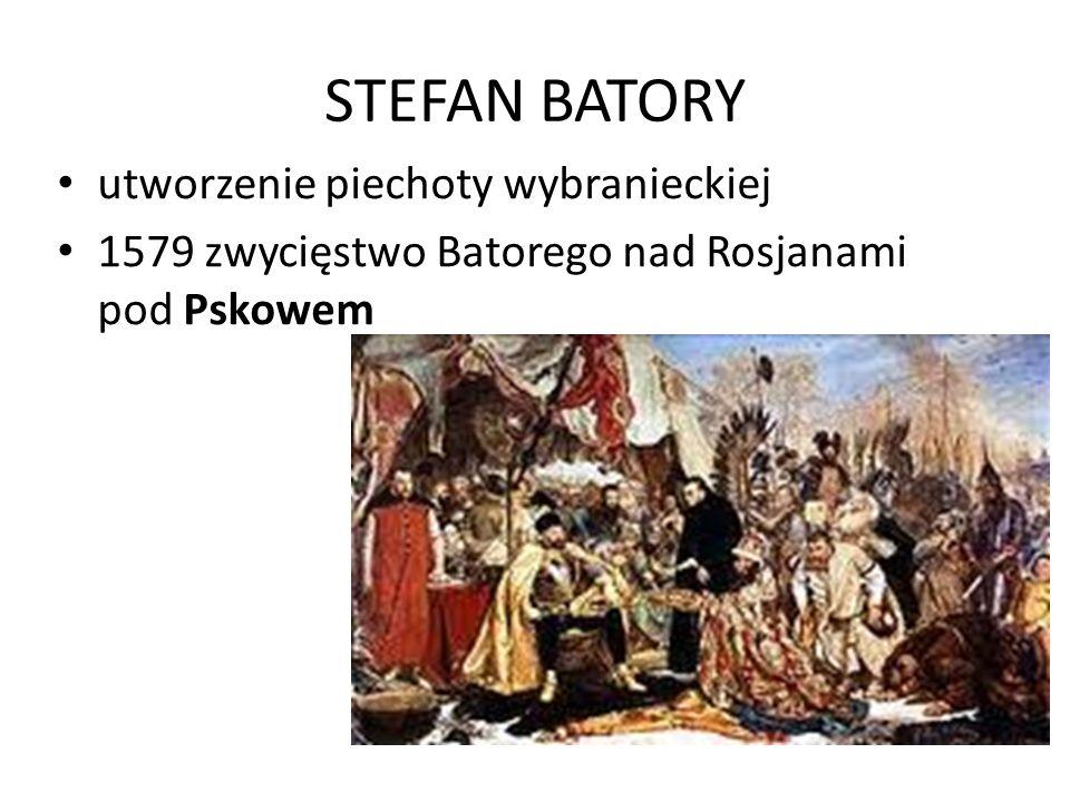 STEFAN BATORY utworzenie piechoty wybranieckiej