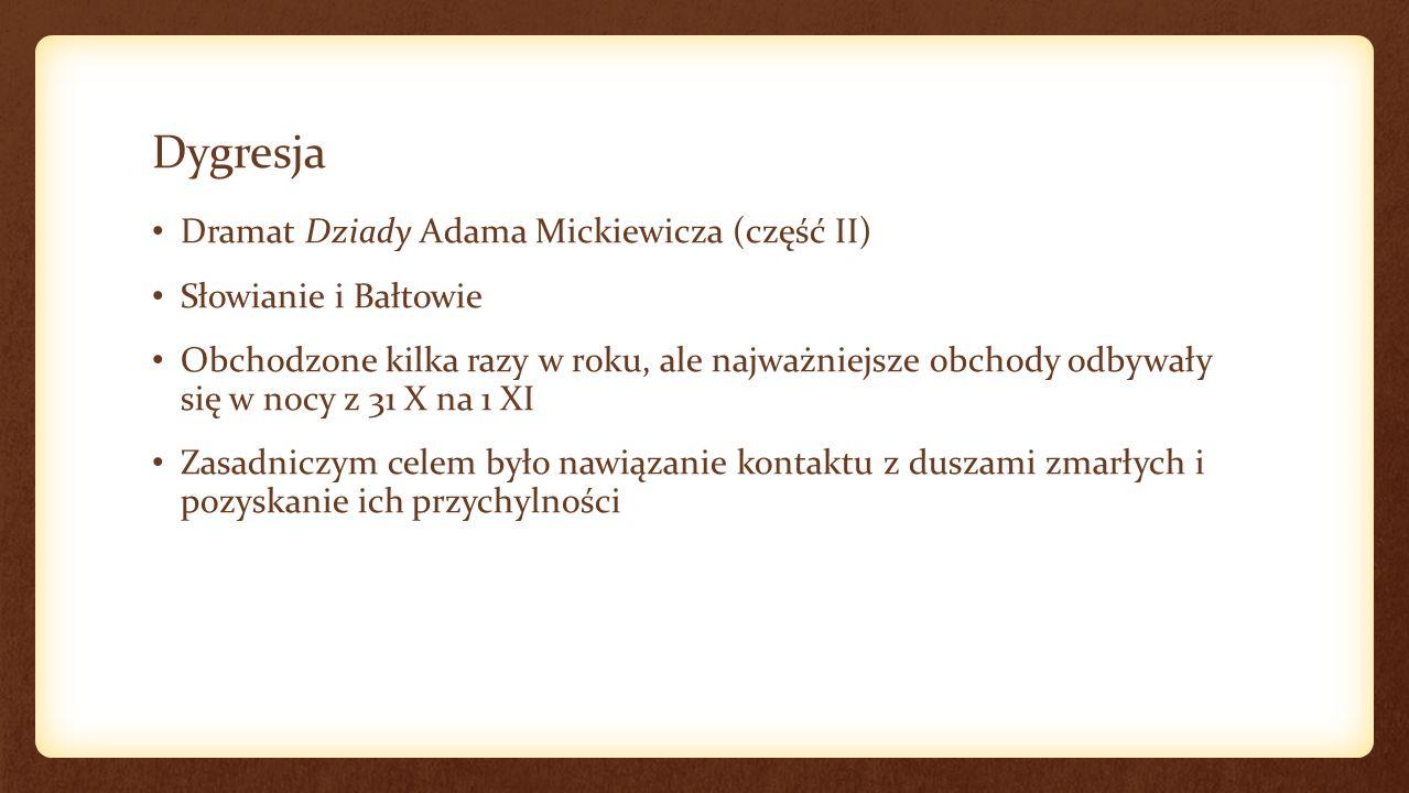 Dygresja Dramat Dziady Adama Mickiewicza (część II)