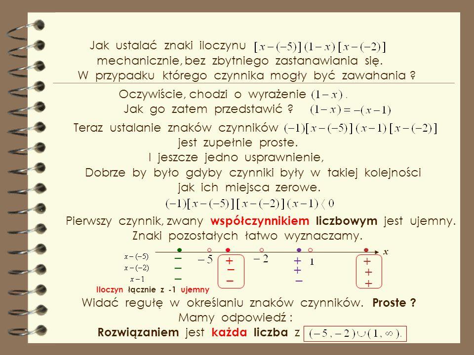 _ _ + _ + + _ + _ _ + + Jak ustalać znaki iloczynu