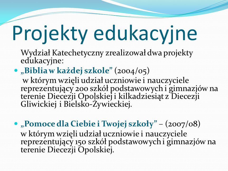 """Projekty edukacyjne Wydział Katechetyczny zrealizował dwa projekty edukacyjne: """"Biblia w każdej szkole (2004/05)"""