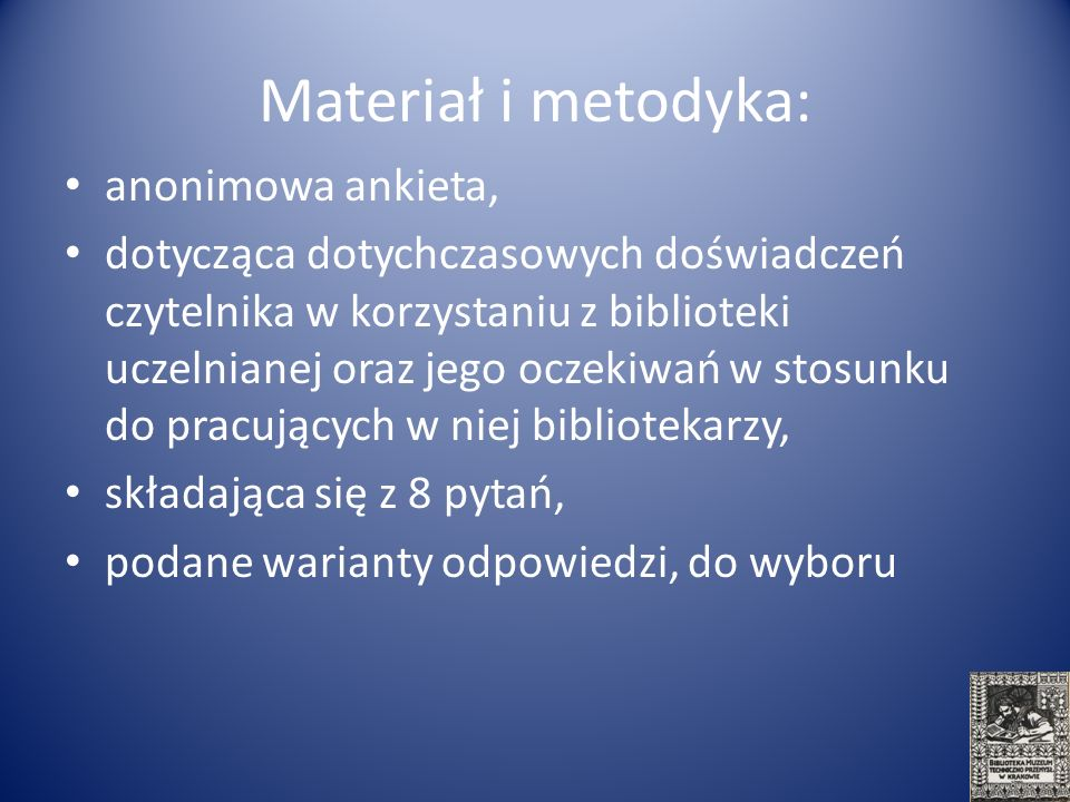 Materiał i metodyka: anonimowa ankieta,