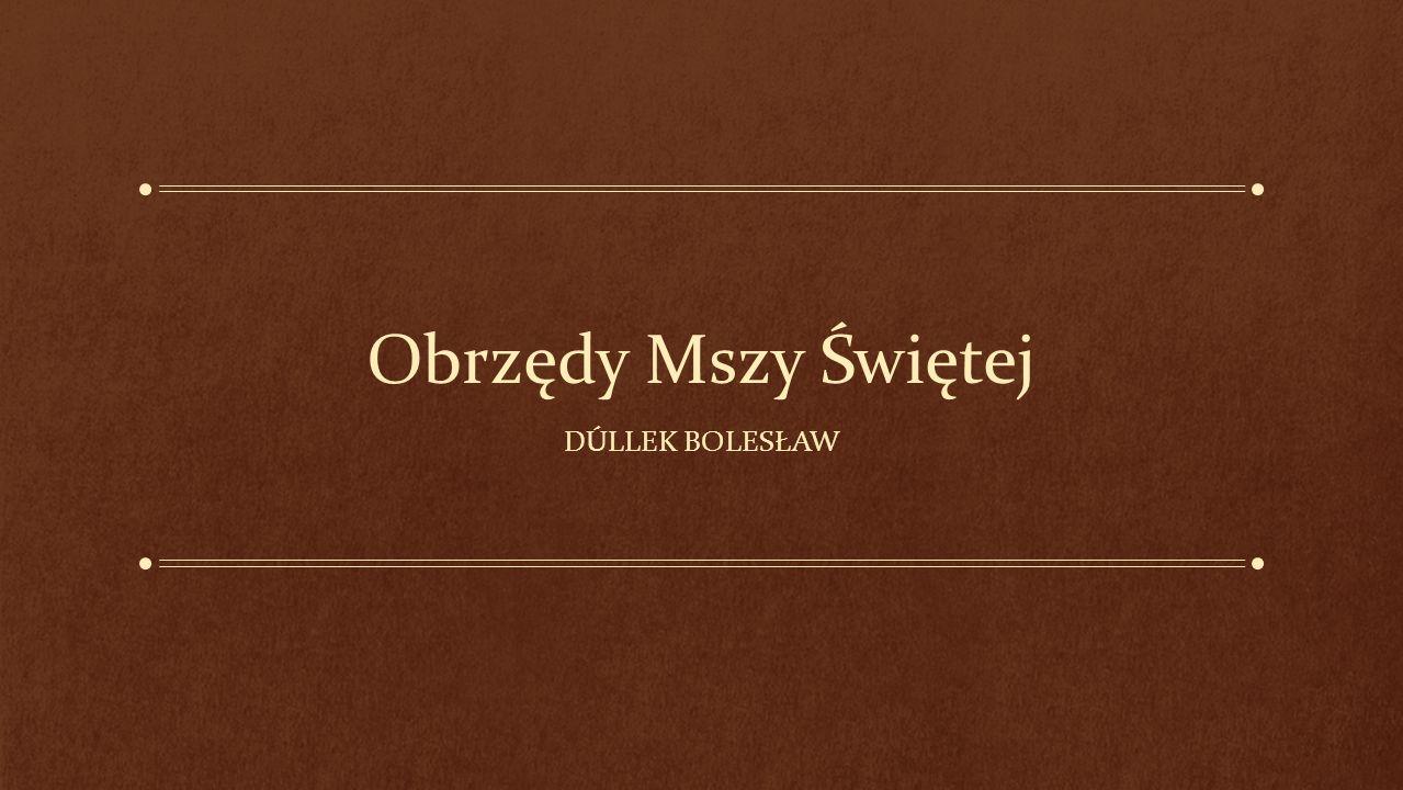 Obrzędy Mszy Świętej Dúllek Bolesław