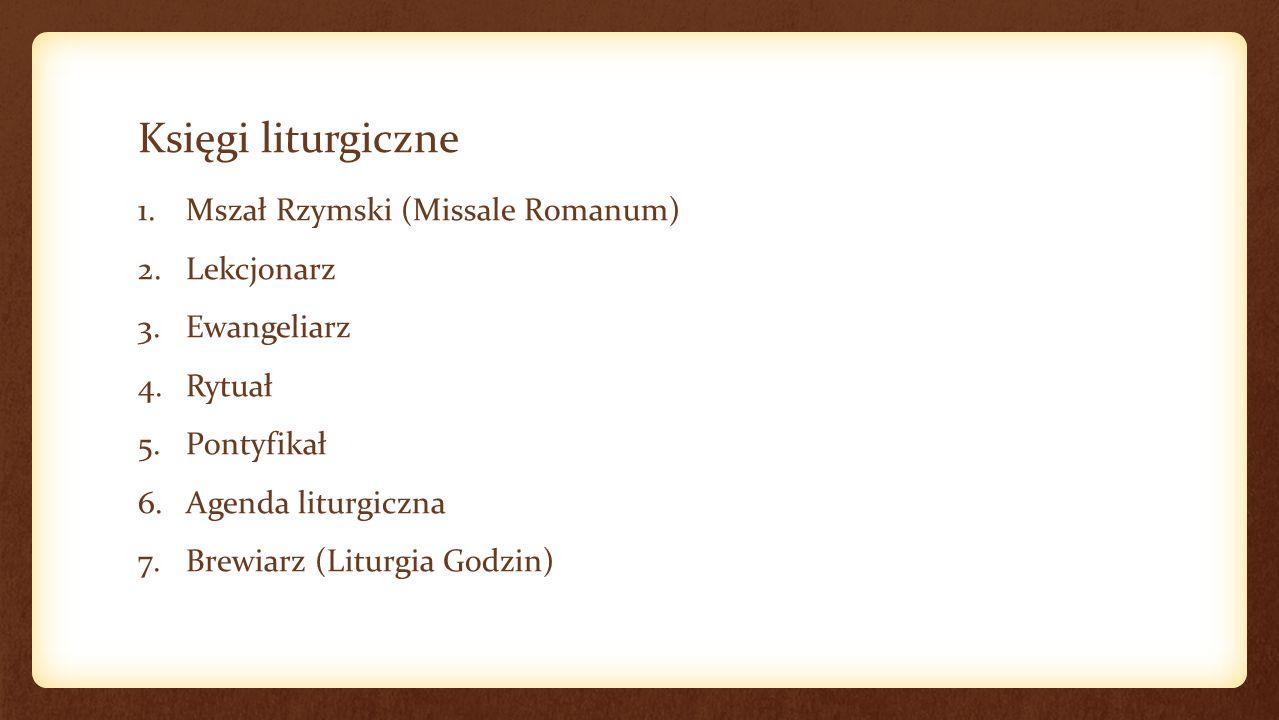 Księgi liturgiczne Mszał Rzymski (Missale Romanum) Lekcjonarz