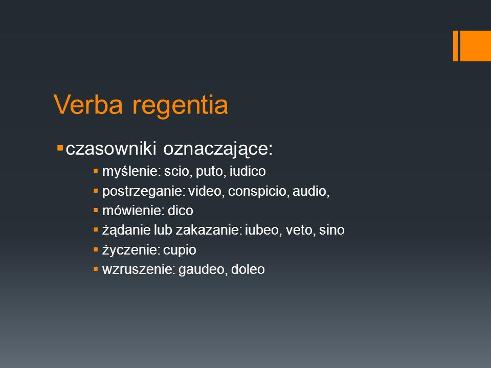 Verba regentia czasowniki oznaczające: myślenie: scio, puto, iudico
