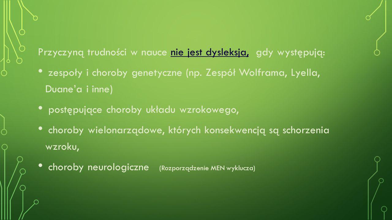 Przyczyną trudności w nauce nie jest dysleksja, gdy występują: