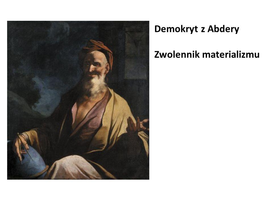 Demokryt z Abdery Zwolennik materializmu