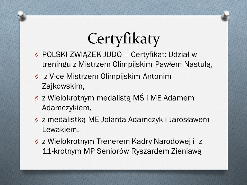 Certyfikaty POLSKI ZWIĄZEK JUDO – Certyfikat: Udział w treningu z Mistrzem Olimpijskim Pawłem Nastulą,
