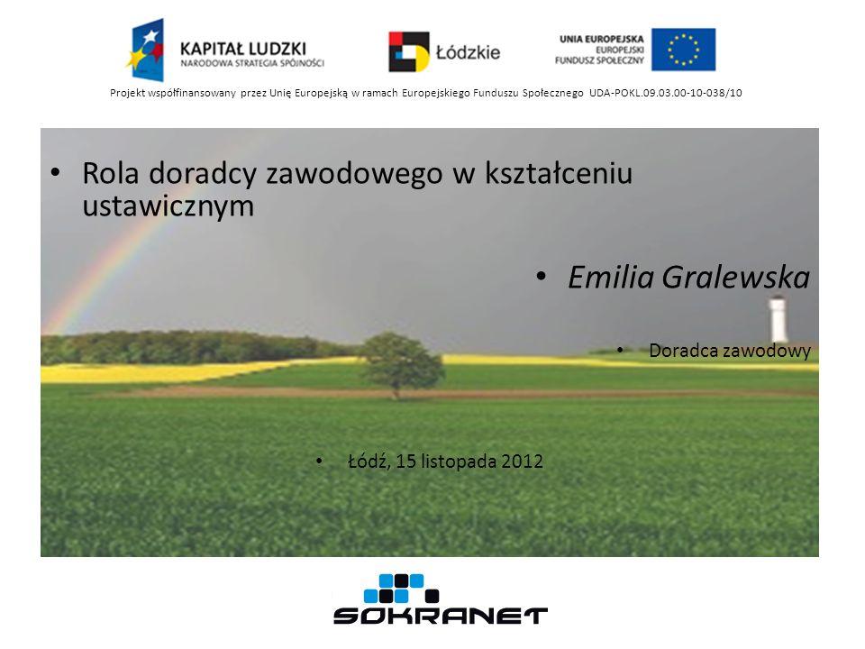 Emilia Gralewska Rola doradcy zawodowego w kształceniu ustawicznym