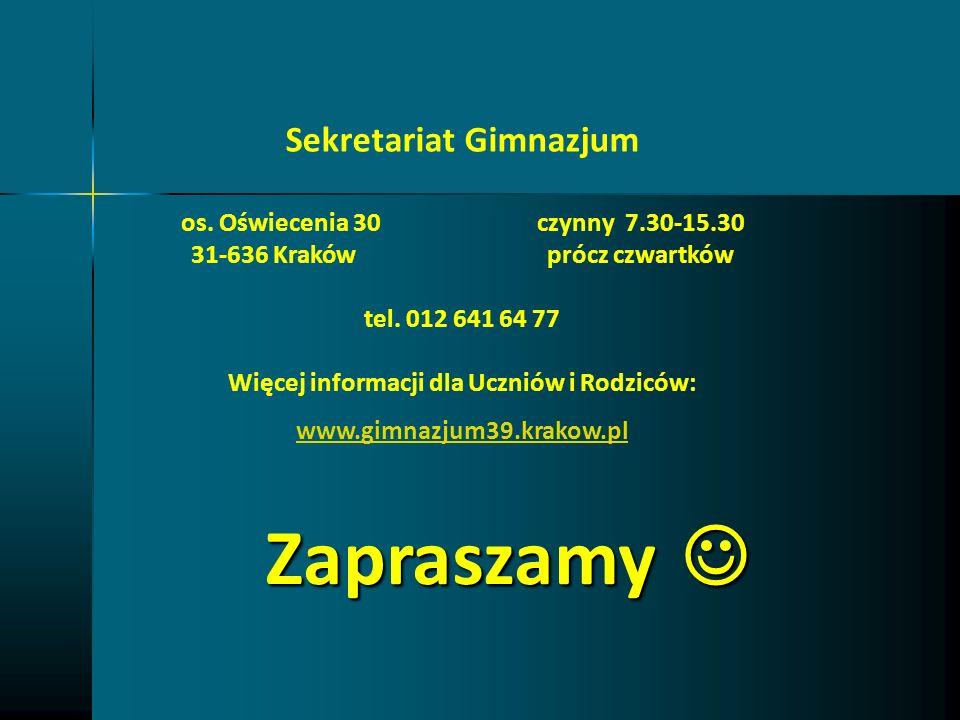 Zapraszamy  Sekretariat Gimnazjum os. Oświecenia 30 czynny 7.30-15.30
