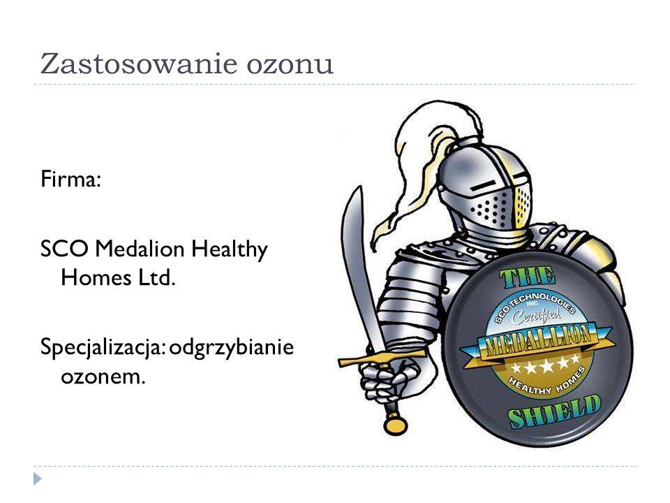 Zastosowanie ozonu Firma: SCO Medalion Healthy Homes Ltd. Specjalizacja: odgrzybianie ozonem.