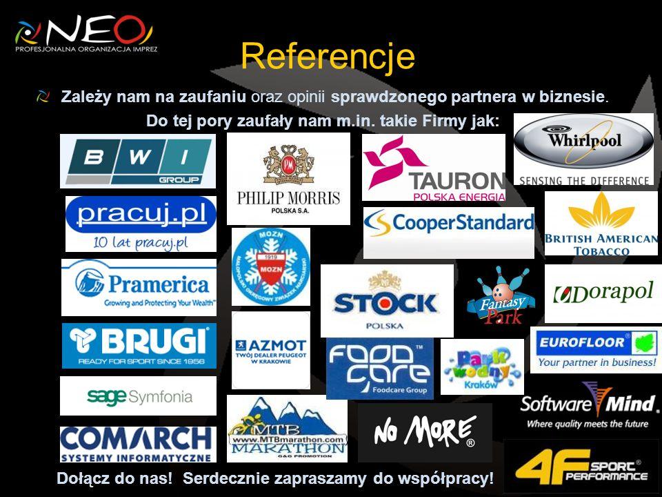 Referencje Zależy nam na zaufaniu oraz opinii sprawdzonego partnera w biznesie. Do tej pory zaufały nam m.in. takie Firmy jak: