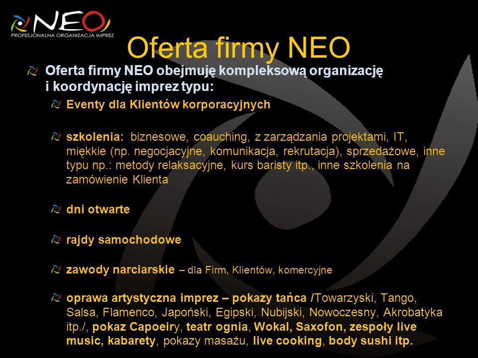 Oferta firmy NEO Oferta firmy NEO obejmuję kompleksową organizację i koordynację imprez typu: Eventy dla Klientów korporacyjnych.