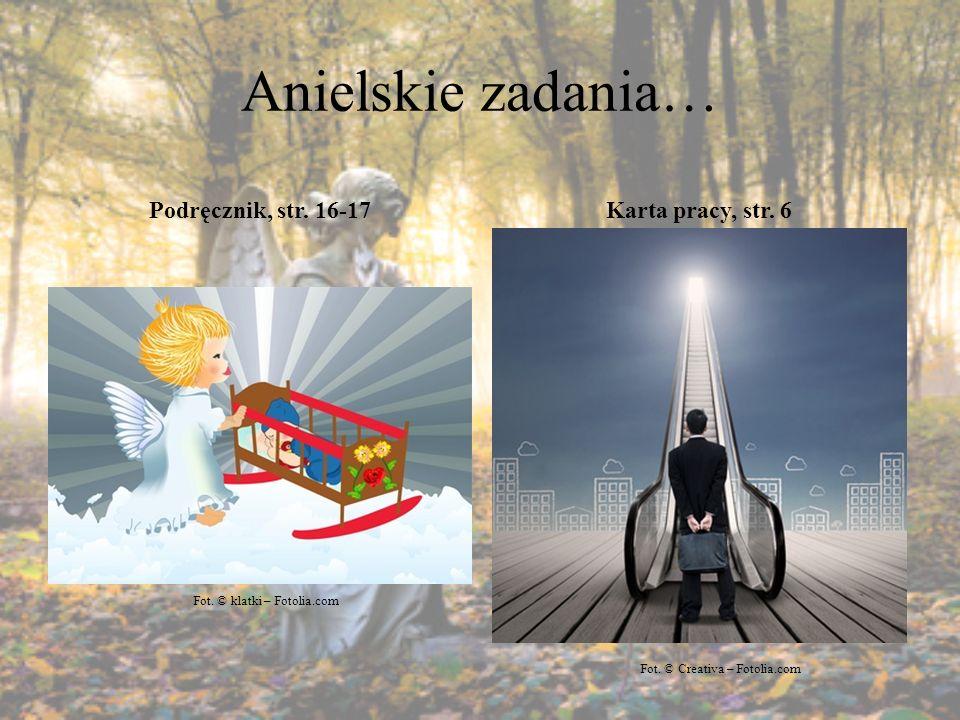 Anielskie zadania… Podręcznik, str. 16-17 Karta pracy, str. 6