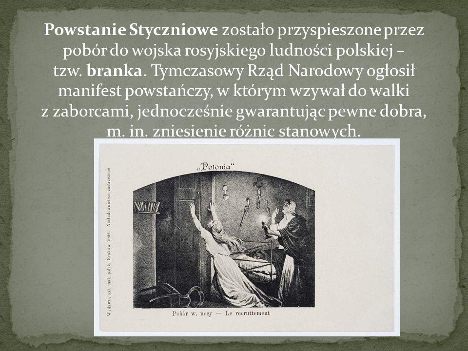 Powstanie Styczniowe zostało przyspieszone przez pobór do wojska rosyjskiego ludności polskiej – tzw.