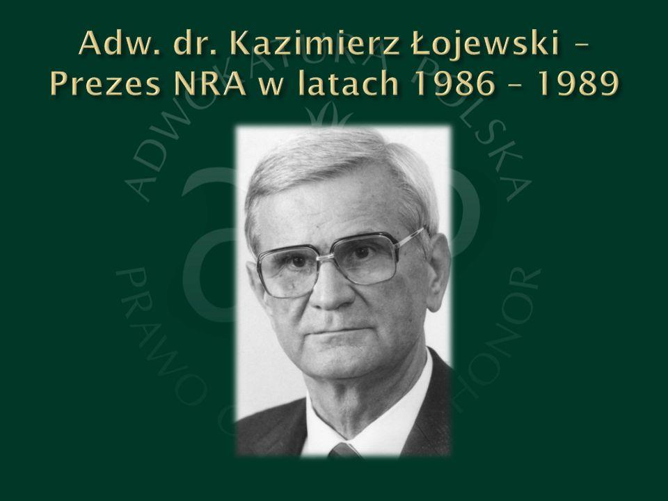 Adw. dr. Kazimierz Łojewski – Prezes NRA w latach 1986 – 1989