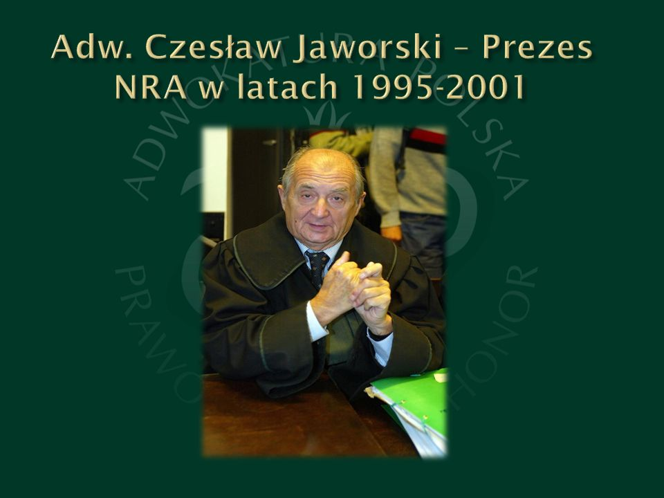 Adw. Czesław Jaworski – Prezes NRA w latach 1995-2001