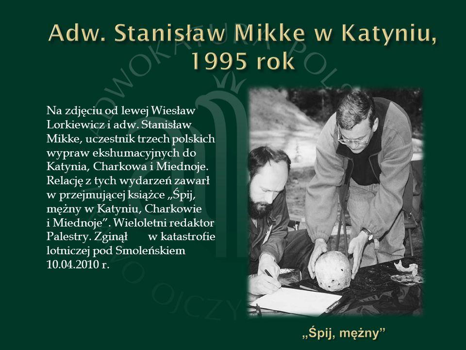 Adw. Stanisław Mikke w Katyniu, 1995 rok