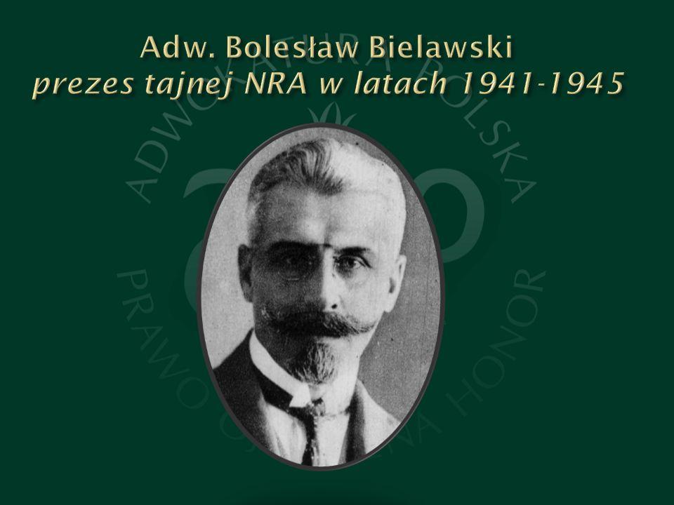 Adw. Bolesław Bielawski prezes tajnej NRA w latach 1941-1945
