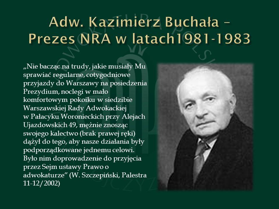 Adw. Kazimierz Buchała – Prezes NRA w latach1981-1983