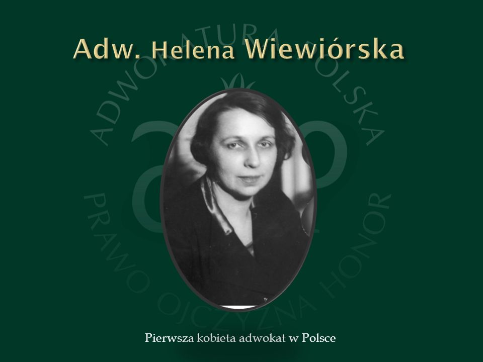 Adw. Helena Wiewiórska Pierwsza kobieta adwokat w Polsce