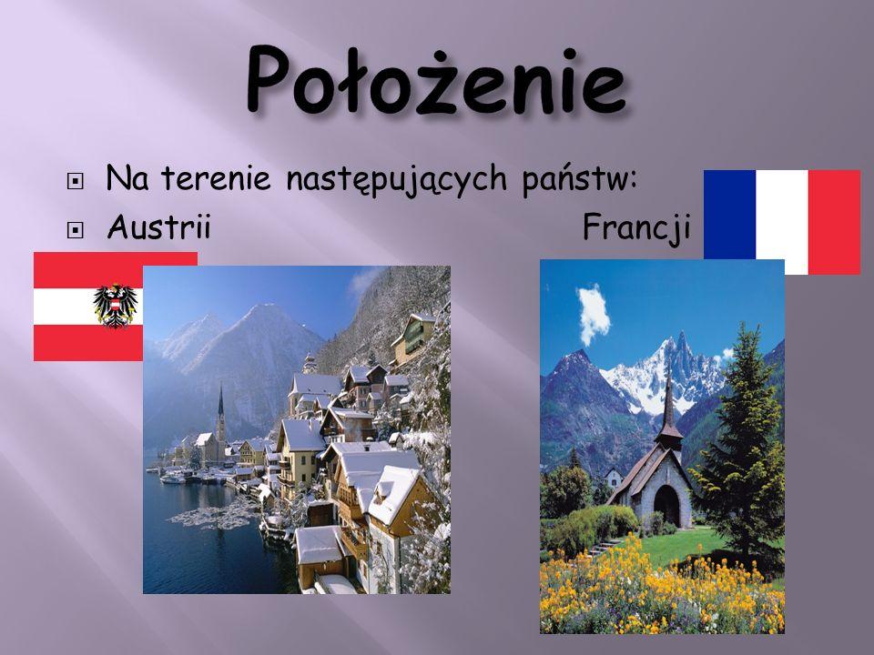 Położenie Na terenie następujących państw: Austrii Francji