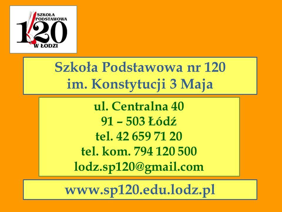 Szkoła Podstawowa nr 120 im. Konstytucji 3 Maja www.sp120.edu.lodz.pl