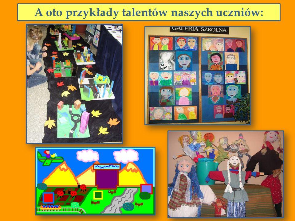 A oto przykłady talentów naszych uczniów: