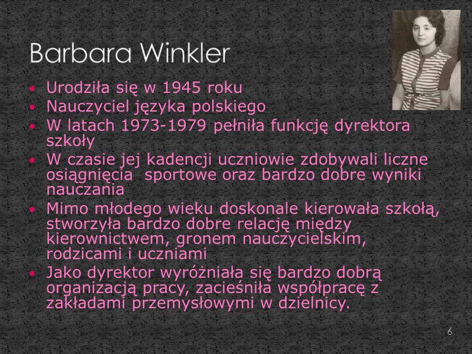 Barbara Winkler Urodziła się w 1945 roku Nauczyciel języka polskiego