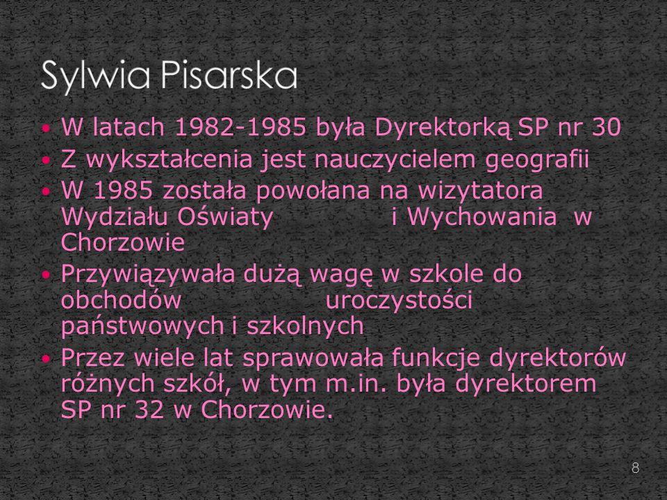 Sylwia Pisarska W latach 1982-1985 była Dyrektorką SP nr 30