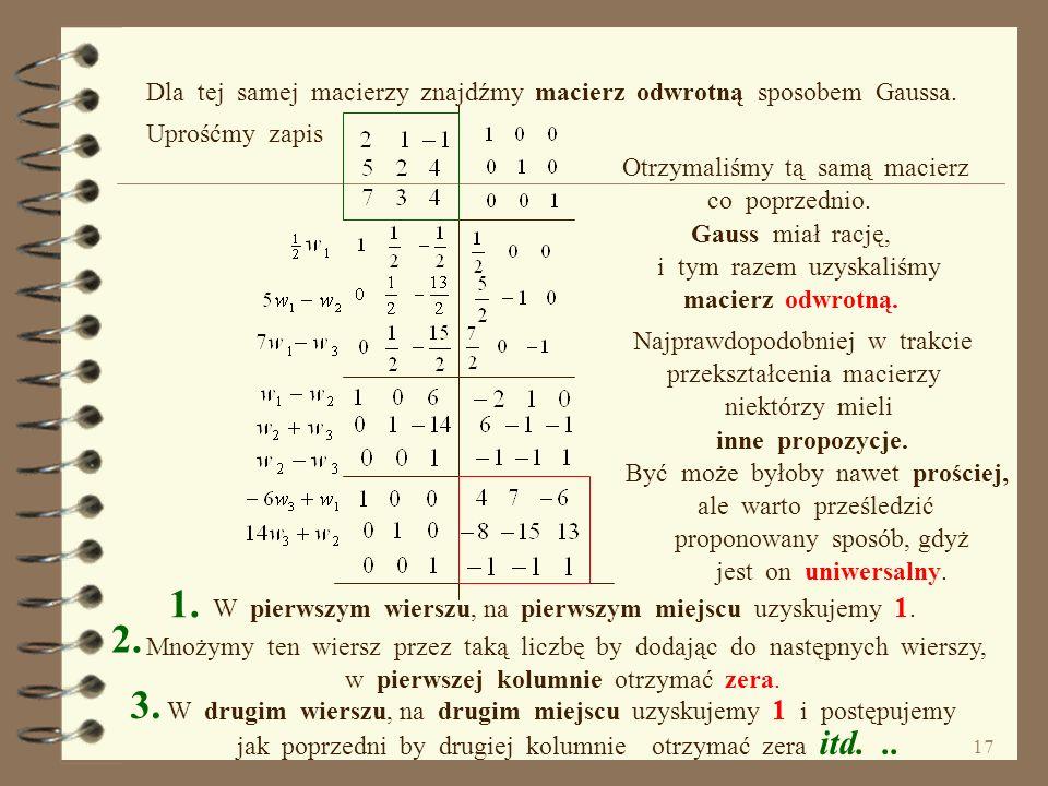 Dla tej samej macierzy znajdźmy macierz odwrotną sposobem Gaussa.