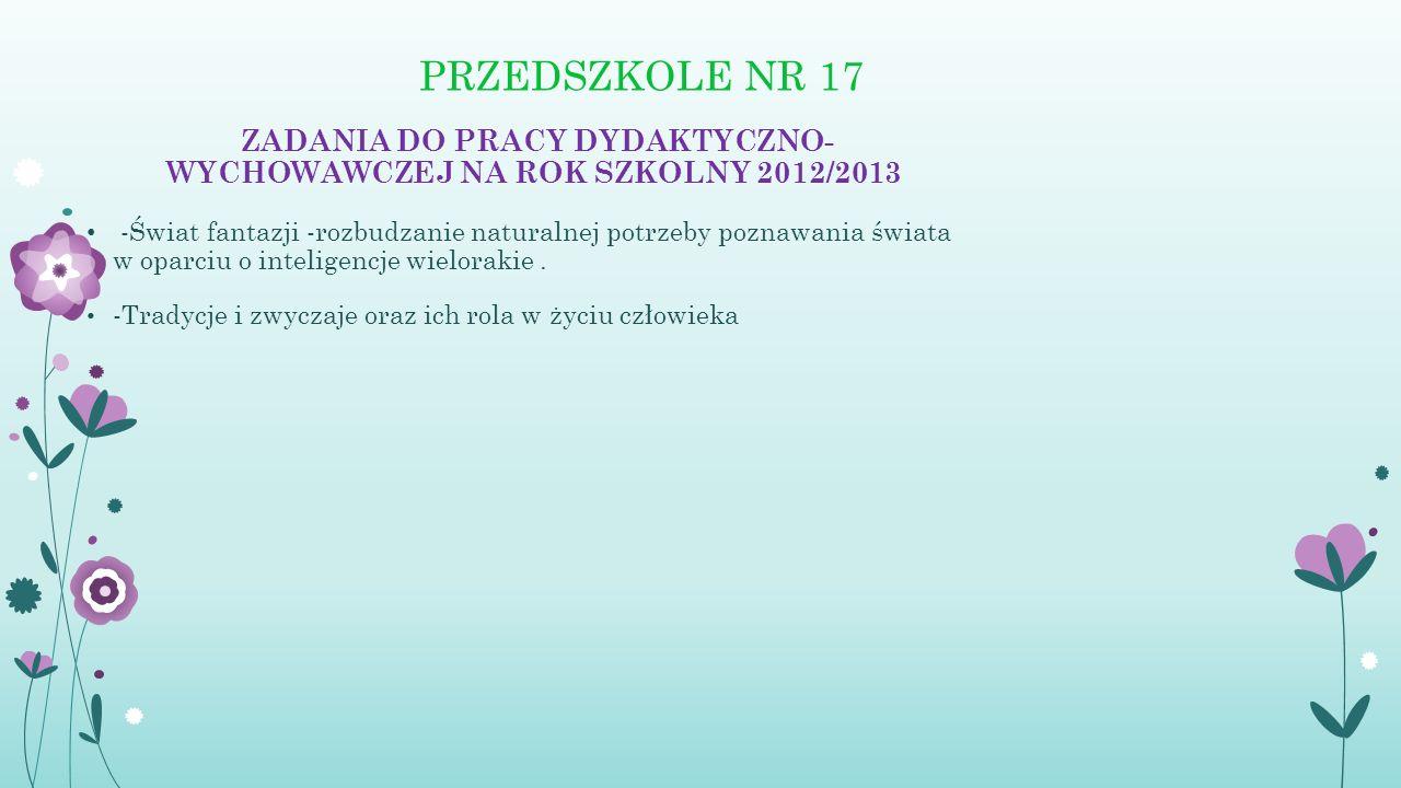 ZADANIA DO PRACY DYDAKTYCZNO- WYCHOWAWCZEJ NA ROK SZKOLNY 2012/2013