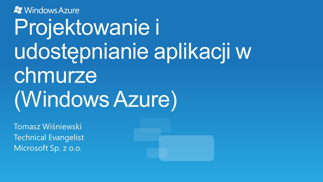 Projektowanie i udostępnianie aplikacji w chmurze (Windows Azure)
