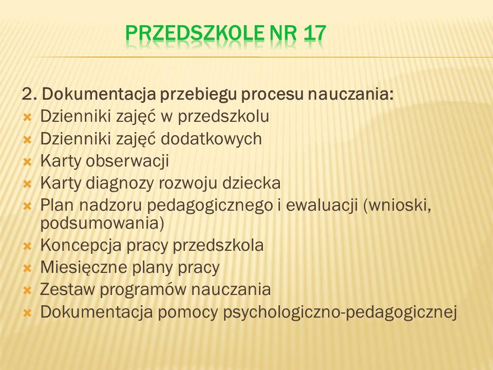 PRZEDSZKOLE NR 17 2. Dokumentacja przebiegu procesu nauczania: