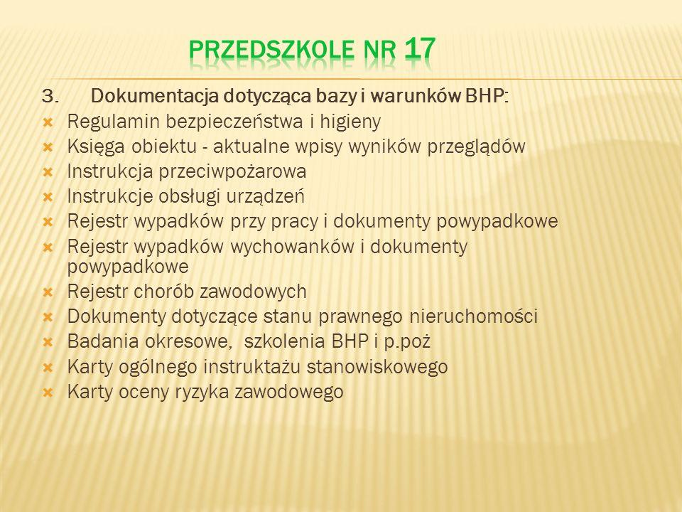 PRZEDSZKOLE NR 17 3. Dokumentacja dotycząca bazy i warunków BHP: