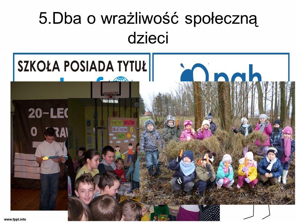 5.Dba o wrażliwość społeczną dzieci