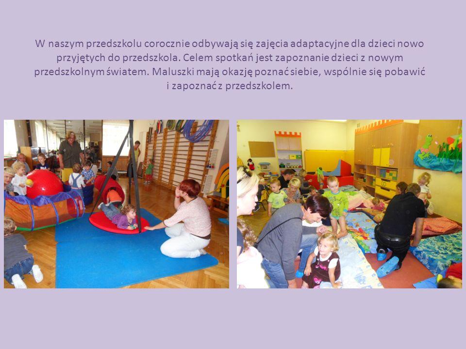 W naszym przedszkolu corocznie odbywają się zajęcia adaptacyjne dla dzieci nowo przyjętych do przedszkola.