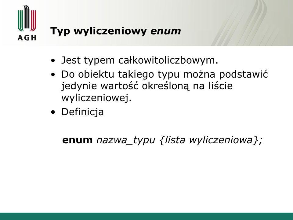 enum nazwa_typu {lista wyliczeniowa};