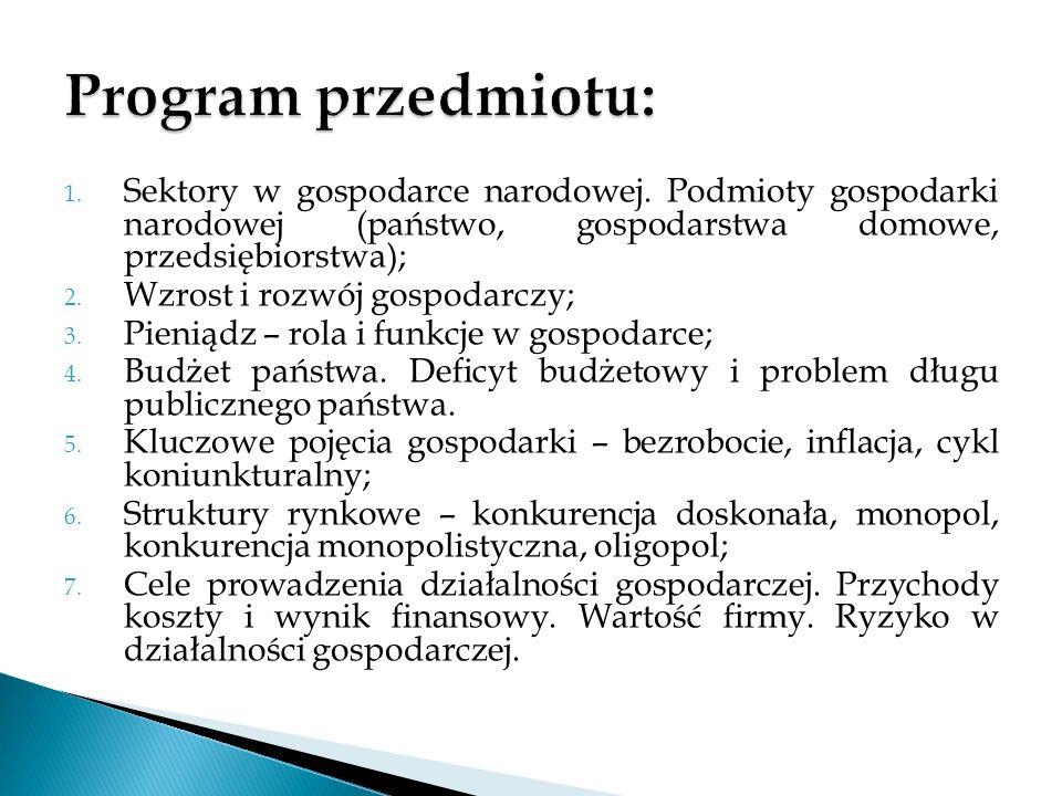 Program przedmiotu: Sektory w gospodarce narodowej. Podmioty gospodarki narodowej (państwo, gospodarstwa domowe, przedsiębiorstwa);