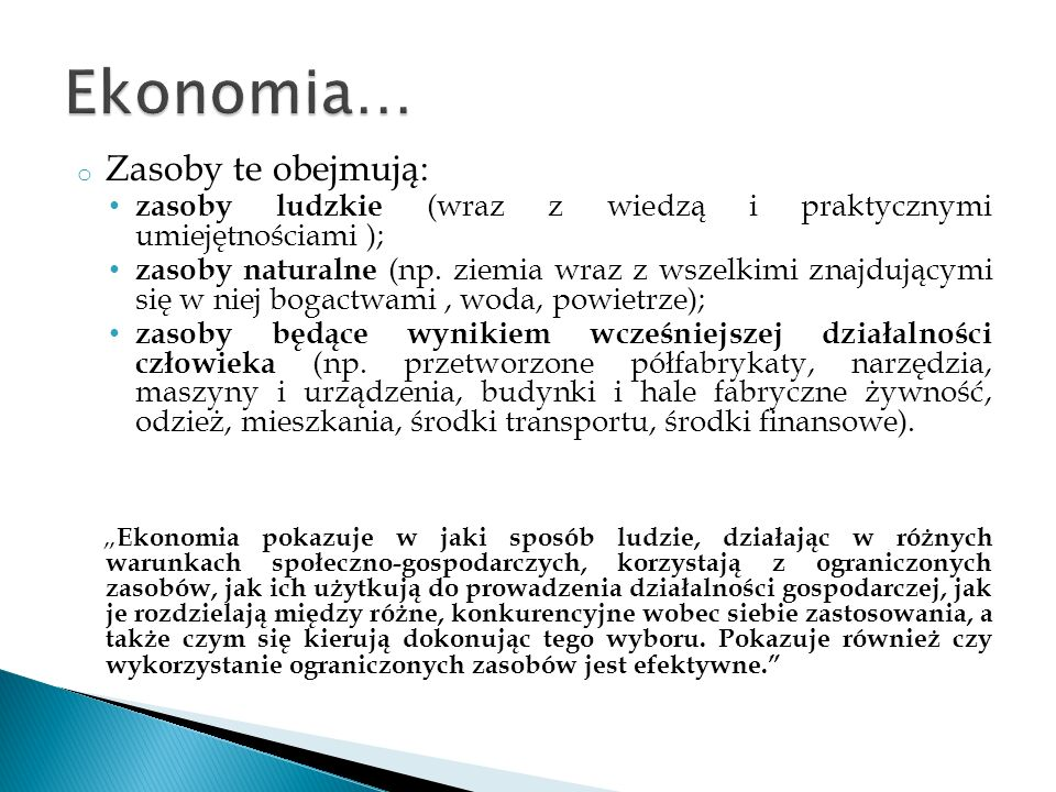 Ekonomia… Zasoby te obejmują: