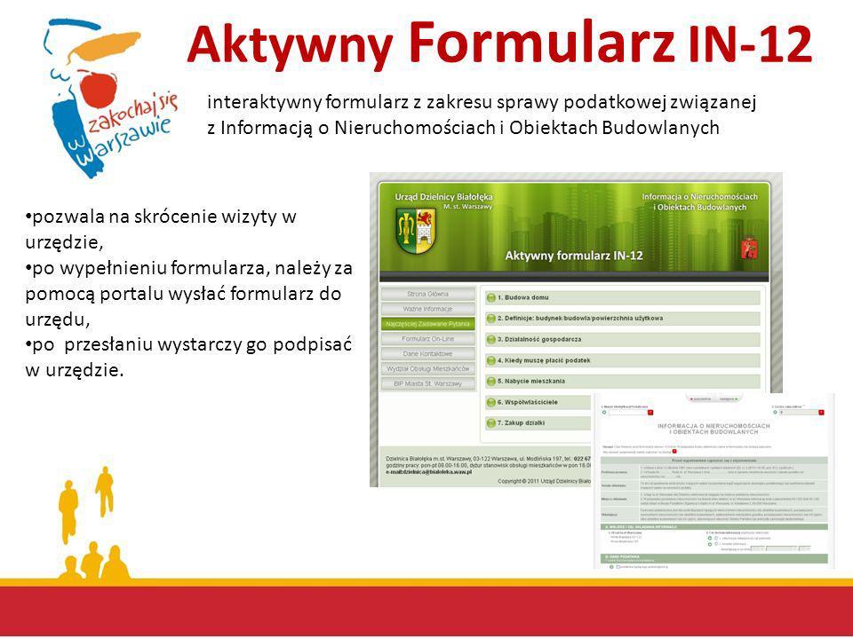 Aktywny Formularz IN-12 interaktywny formularz z zakresu sprawy podatkowej związanej. z Informacją o Nieruchomościach i Obiektach Budowlanych.