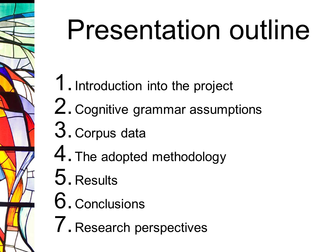 Presentation outline Introduction into the project