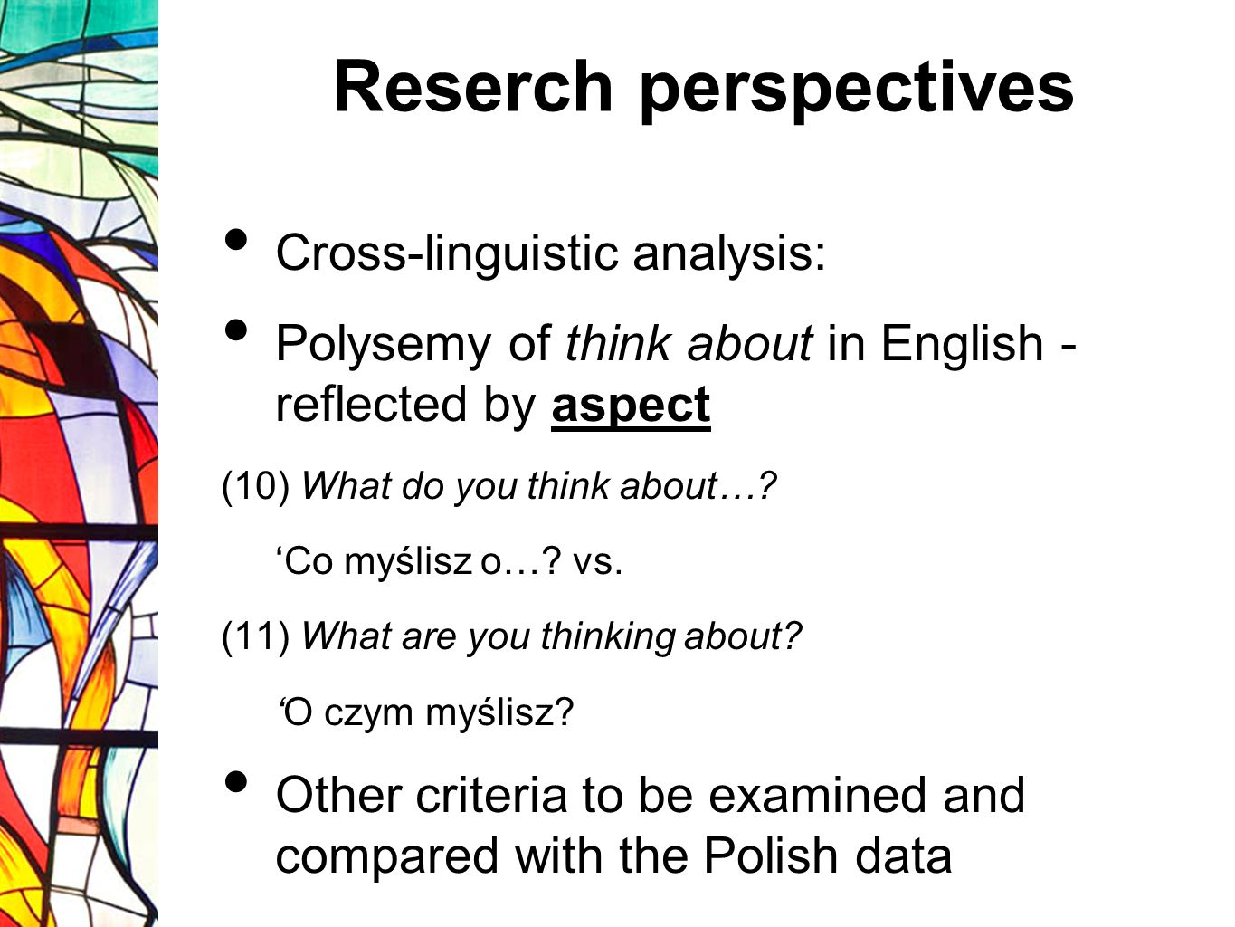 Reserch perspectives Cross-linguistic analysis: