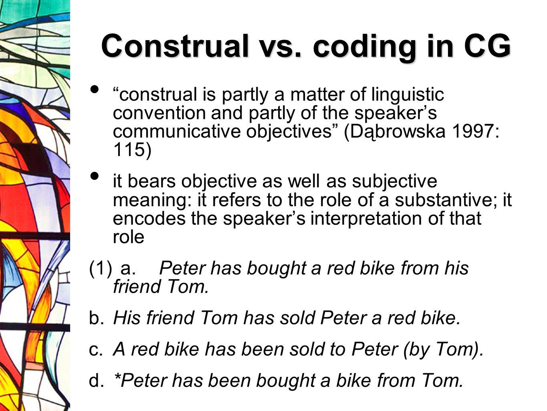 Construal vs. coding in CG
