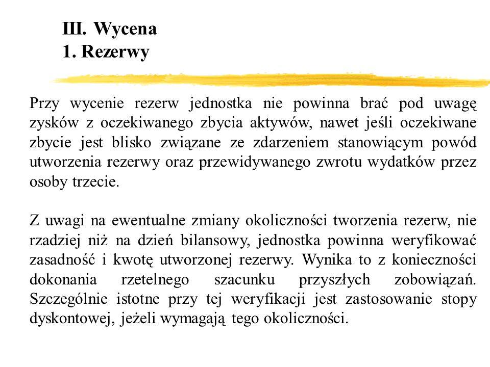 III. Wycena 1. Rezerwy.