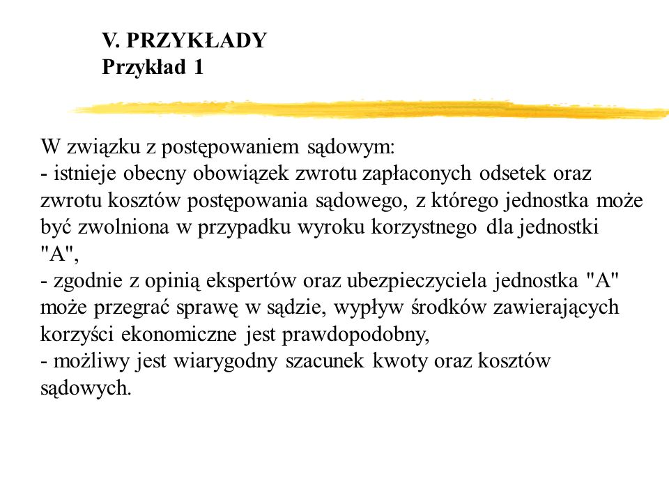 V. PRZYKŁADYPrzykład 1. W związku z postępowaniem sądowym: