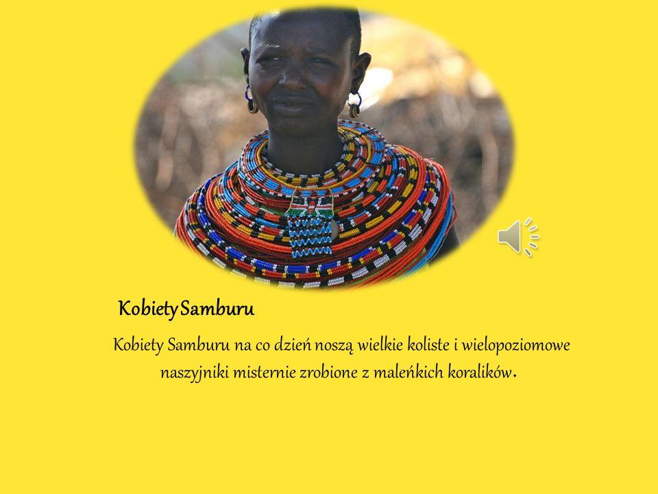Kobiety Samburu Kobiety Samburu na co dzień noszą wielkie koliste i wielopoziomowe naszyjniki misternie zrobione z maleńkich koralików.