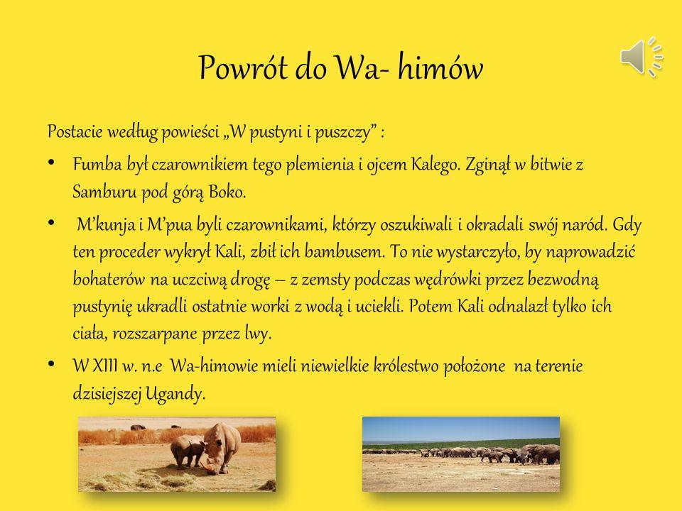 """Powrót do Wa- himów Postacie według powieści """"W pustyni i puszczy :"""